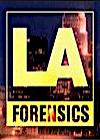 L.A. Forensics