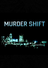 Murder shift