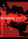 Ucciderei per te