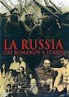 La Russia: dai Romanov a Stalin