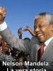 Nelson Mandela: la vera storia