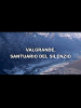 Valgrande, santuario del silenzio